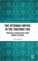 Provincial Perspectives for the Ottoman Reforms during the Tanzimat Era